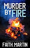 MURDER BY FIRE a gripping crime mystery full of twists