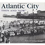 Atlantic City Then and Now (Then & Now Thunder Bay)