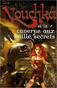 """Afficher """"Nouchka Nouchka et la caverne aux mille secrets"""""""