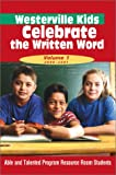 Westerville Kids Celebrate the Written Word, Able and Talented Program Resource Room Students Staff, 0595207723