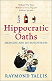 Hippocratic Oaths: Medicine and its Discontents