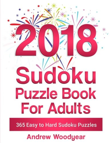 2018 Sudoku Puzzle Book For Adults: 365 Easy to Hard Sudoku Puzzles for Each Day of the Year