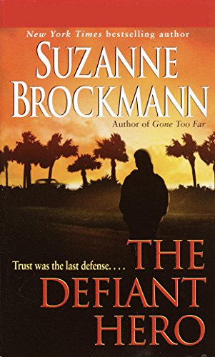 The Defiant Hero (Troubleshooters Book 2) by [Brockmann, Suzanne]
