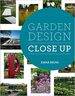 Garden Design Close Up Amazoncouk Emma Reuss 9780500517512 Books
