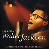 The Best of Walter Jackson: Welcome Home- The Okeh Years