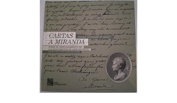 Cartas a Miranda Sobre el desplazamiento de los Monumentos ...