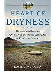 Heart of Dryness: How The Last Bushmen Can Help Us Endure The Coming Age Of Perman