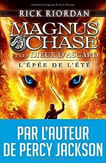 Magnus Chase et les dieux d'Asgard, tome 1 : L'épée de l'été par Riordan