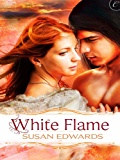 White Flame: Book Seven of Susan Edwards' White Series