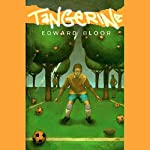 Tangerine | Edward Bloor