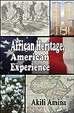 African Heritage, American Experience, Akili Amina, 1607030098