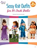 Sassy Knit Outfits: For 18-Inch Dolls (Annie's Knitting)