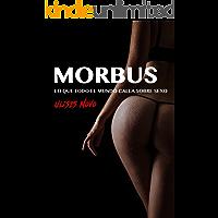MORBUS: Lo que todo el mundo calla sobre sexo