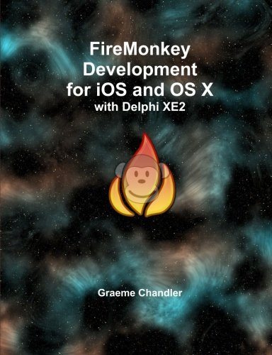 FireMonkey Development for iOS and OS X with Delphi XE2 by Graeme Chandler