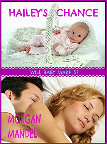 Hailey's Chance: Will Baby Make 3? (Deerview) by [Mandel, Morgan]