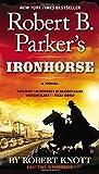 Robert B. Parker's Ironhorse (A Cole and Hitch Novel)