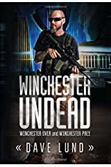 Winchester Undead: Winchester Over (Book One) and Winchester Prey (Book Two) Paperback