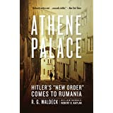 "Athene Palace: Hitler's ""New Order"" Comes to Rumania"