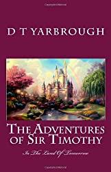 THE ADVENTURES of SIR TIMOTHY: in the LAND OF TOMORROW