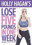 Holly Hagan's Lose 5 Pounds in One Week by Misfits Publishing/Elissa Corrigan/Holly Hagan (2015-06-06)