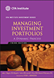 Managing Investment Portfolios: A Dynamic Process (CFA Institute Investment Series)