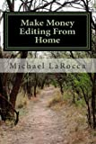 Make Money Editing from Home, Michael LaRocca, 145633347X