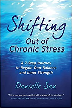Book Shifting Out of Chronic Stress: A 7-Step Journey to Regain Your Balance and Inner Strength