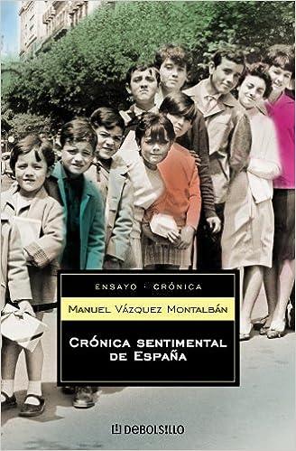 Crónica sentimental de España (ENSAYO-CRÓNICA): Amazon.es: Montalban, Manuel Vazquez: Libros