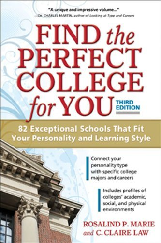 Find the Perfect College for You: 82 Exceptional Schools That Fit Your Personality and Learning Style by Marie Rosalind P. Law C. Claire (2014-07-15) Paperback
