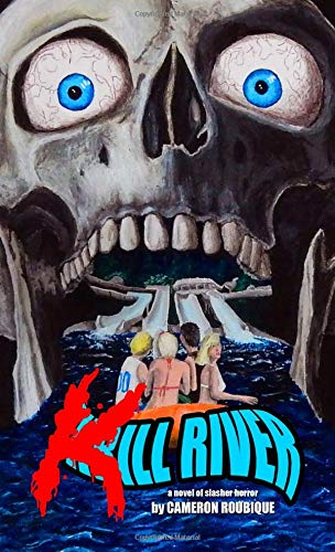 Kill River (Volume 1) [Roubique, Cameron] (Tapa Blanda)