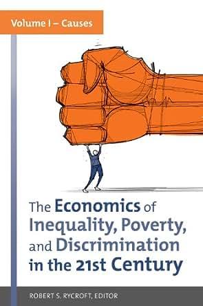The Economics of Inequality, Discrimination, Poverty, and ...