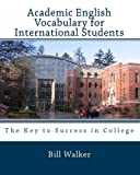 Academic English Vocabulary for International Students, Bill Walker, 1442113138
