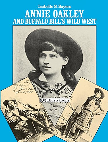 - Annie Oakley and Buffalo Bill's Wild West