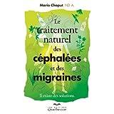 Le traitement naturel des céphalées et des migraines: Il existe des solutions (Santé Naturelle)