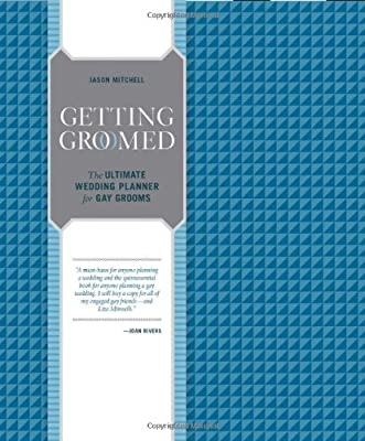 Getting Groomed: The Ultimate Wedding Planner for Gay Grooms