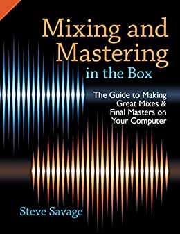 Mixing and mastering in the box the guide to making great mixes mixing and mastering in the box the guide to making great mixes and final masters fandeluxe Gallery