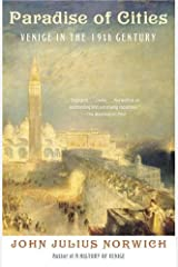 Paradise of Cities: Venice in the Nineteenth Century Kindle Edition
