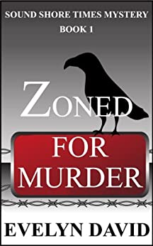 Zoned for Murder (Sound Shore Times Mystery Book 1) by [David, Evelyn]