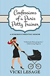 Confessions of a Paris Potty Trainer: A Humorous Parenting Memoir (American in Paris Book 2)