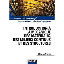 Introduction à la mécanique des matériaux et des structures : Cours et exercices corrigés (Sciences Sup) (French Edition)