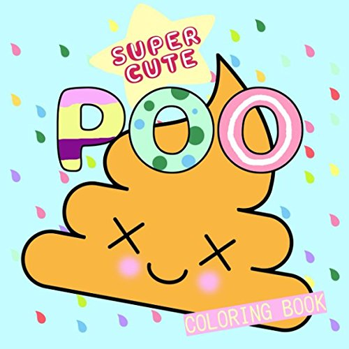Super Cute Poo Coloring Book  Super Cute Kawaii Emoji Coloring Books Band 2