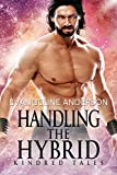 Handling the Hybrid: A Kindred Tales Novel (Brides of the Kindred)