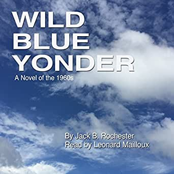 amazon com wild blue yonder a novel of the 1960s audible audio