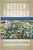 Better Together, Robert D. Putnam and Lewis M. Feldstein, 0743235460