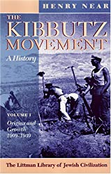The Kibbutz Movement: A History, Volume 1: Origins and Growth, 1909-1939 v. 1 (The Littman Library of Jewish Civilization)