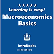 Macroeconomics Basics Audiobook by IntroBooks Narrated by Andrea Giordani