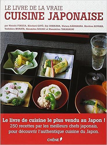 Amazon.fr , Le livre de la vraie cuisine japonaise , Wataru Kawahara,  Hiromitsu Nozaki, Koichiro Goto, Yoshihiro Murata, Catherine Lemaitre ,  Livres