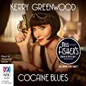 Cocaine Blues Audiobook by Kerry Greenwood Narrated by Stephanie Daniel