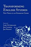 Transforming English Studies: New Voices in an Emerging Genre (Lauer Series in Rhetoric and Composition)