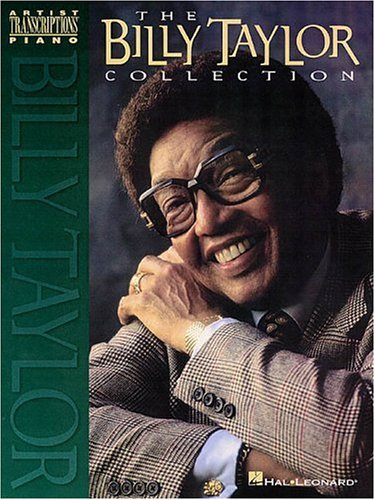 - The Billy Taylor Collection (Artists Piano Transcriptions)